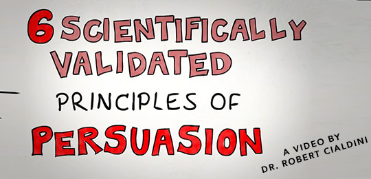 6 Scientifically Proven Principles of Persuasion [video]