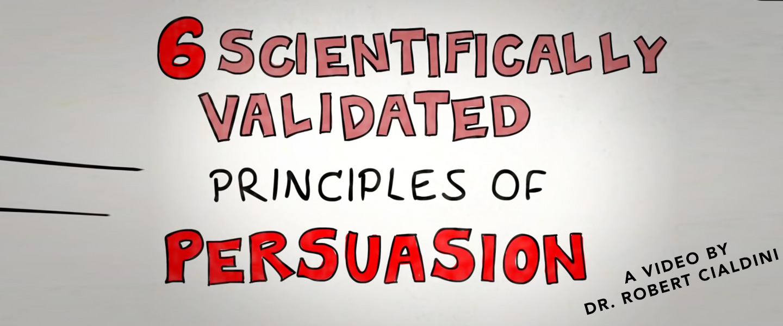 6 Scientifically Proven Principles of Persuasion [video]