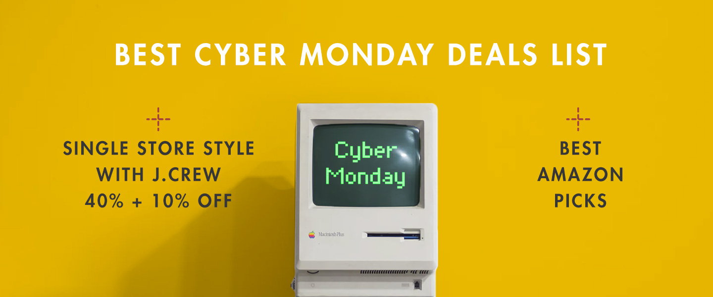 Best Cyber Monday Deals List + Single Store Style with J.Crew 40% + 10% Off + Best Amazon Picks