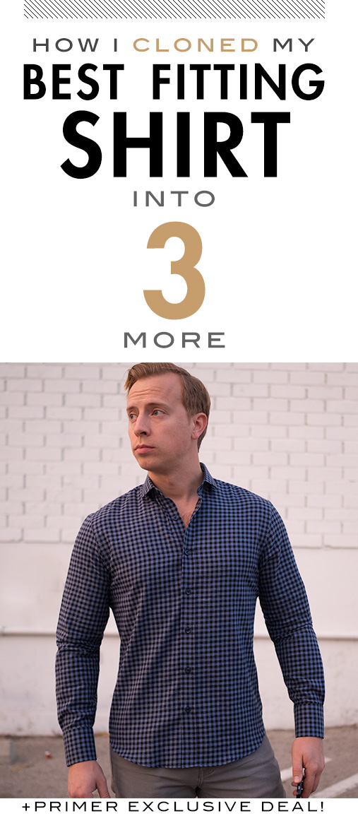 How I Cloned My Best Fitting Shirt Into 3