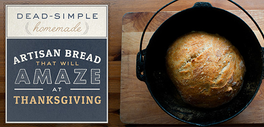 Dead Simple Homemade Artisan Bread That Will Amaze Your Dinner Date