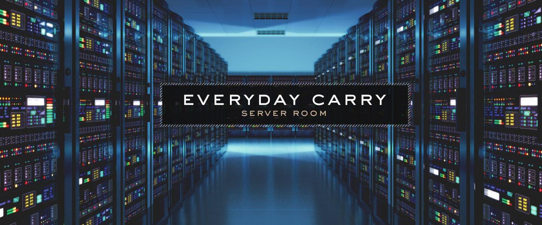 everyday carry server room primer