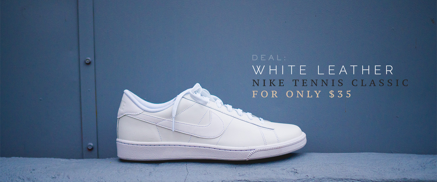 Deal: White Leather Nike Tennis Classic for Only $35 + 7 Getups for Inspiration
