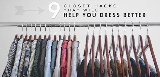 9 Closet Hacks That Will Help You Dress Better