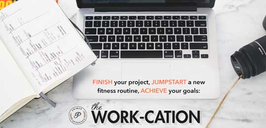 <thrive_headline click tho-post-14101 tho-test-3>The Work-cation: Finish Your Project, Jumpstart a New Fitness Routine, Achieve Your Goals</thrive_headline>