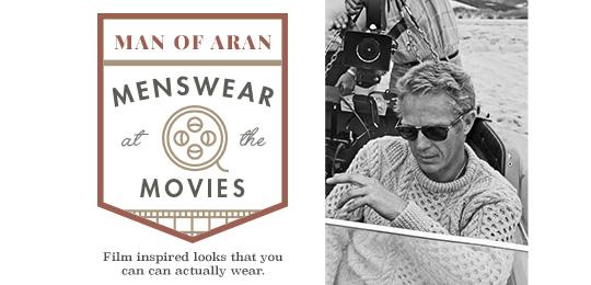 The Man of Aran: Menswear at the Movies