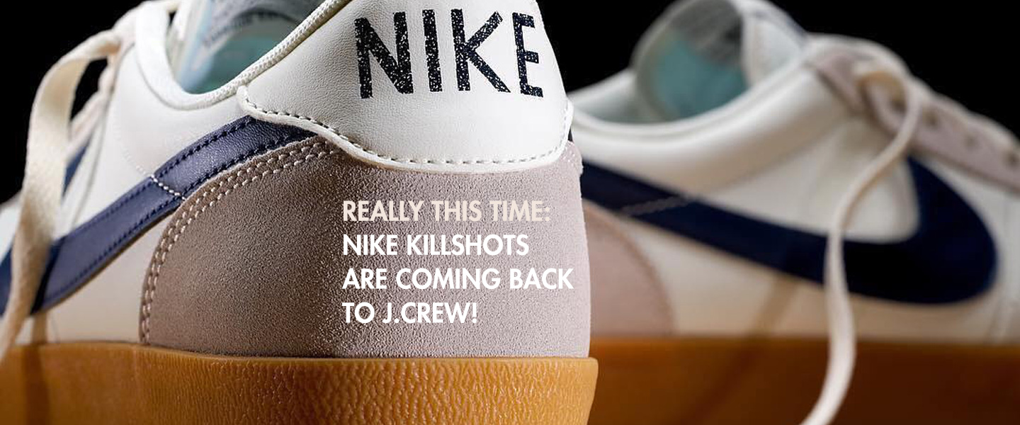 Really This Time: Nike Killshots Return to J.Crew March 1st – Official Announcement