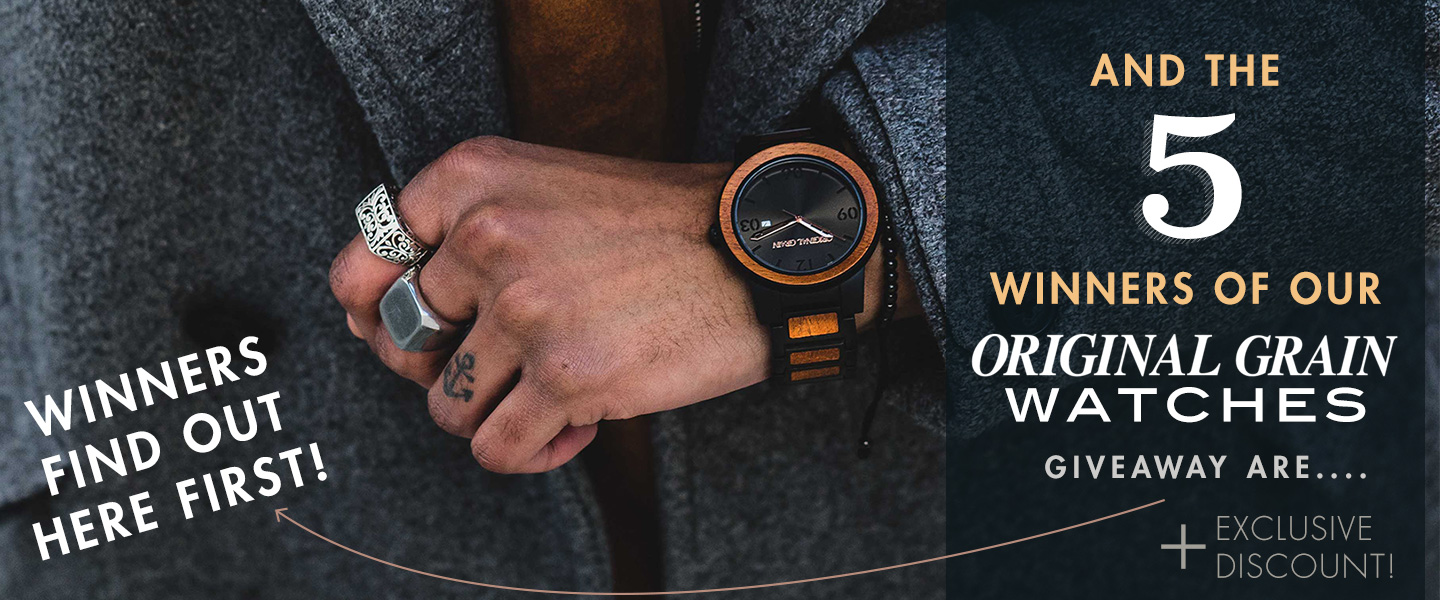 Winners Find Out Here First: Announcing the 5 Winners of our Original Grain Watch Giveaway + Exclusive Discount!