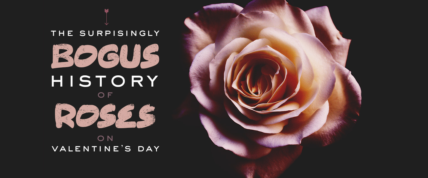 The Surprisingly Bogus History of Roses on Valentine's Day