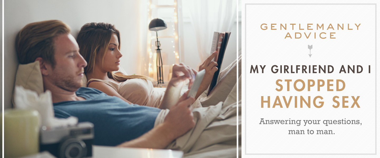 Help! My Girlfriend and I Stopped Having Sex