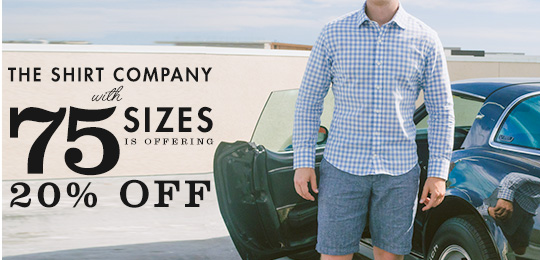 The Shirt Company with 75 Sizes Is Offering 20% Off