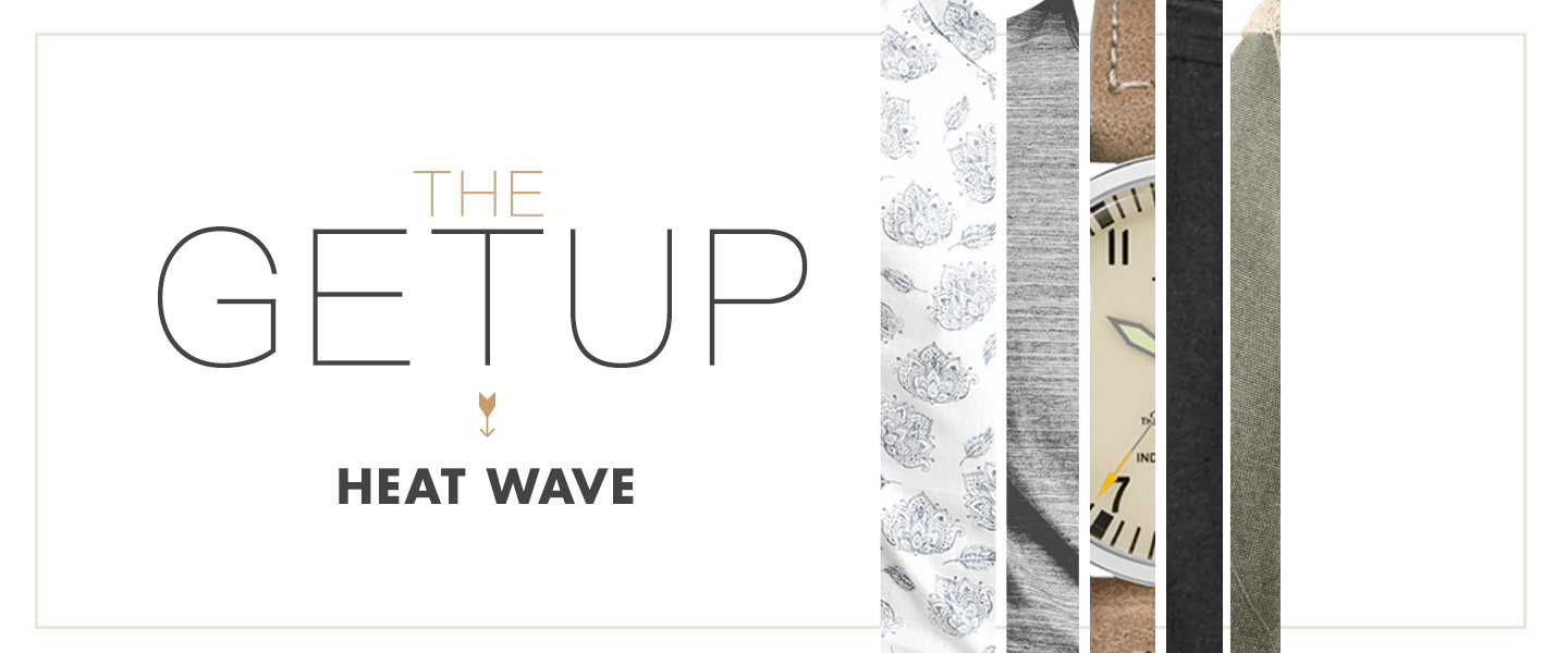 The Getup: Heat Wave