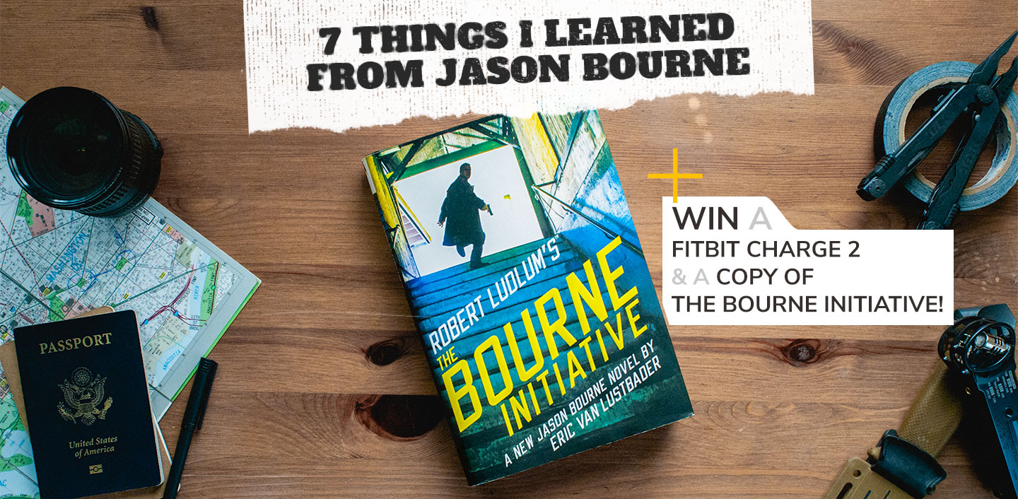 7 Things I Learned from Superspy Jason Bourne + Win a Fitbit Charge 2 and a Copy of The Bourne Initiative