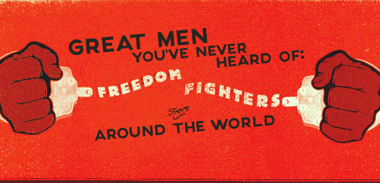 Great Men You've Never Heard Of: Freedom Fighters
