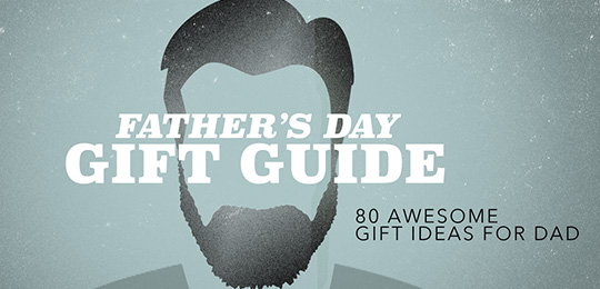 Father's Day Gift Guide – 80 Awesome Gift Ideas for Dad