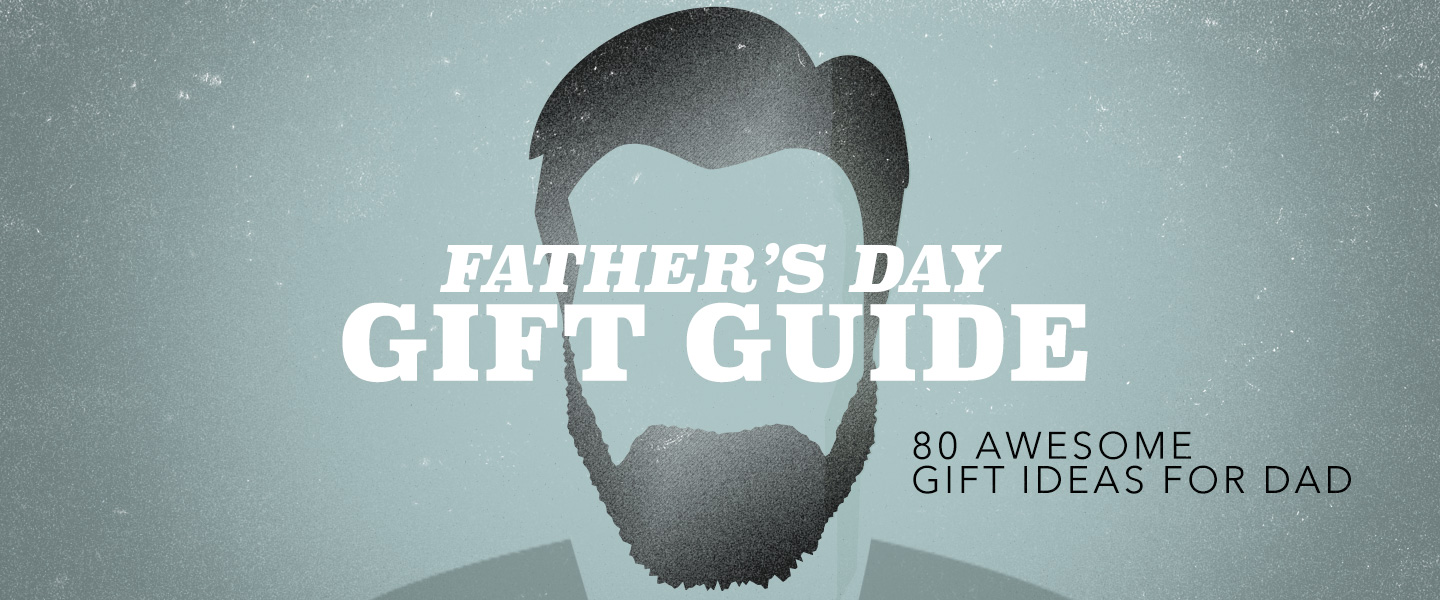 Father's Day Gift Guide - 80 Awesome Gift Ideas for Dad
