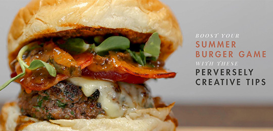 Boost Your Summer Burger Game With These Perversely Creative Tips
