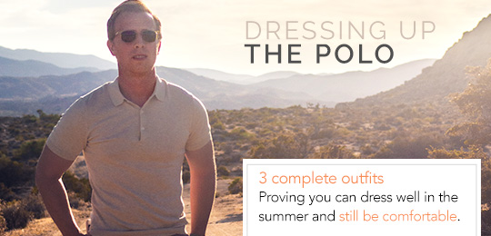 Dressing Up the Polo – 3 Complete Outfits