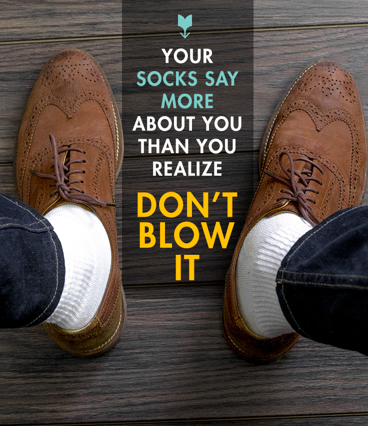 Your Socks Say More About You Than You Realize –Don't Blow It