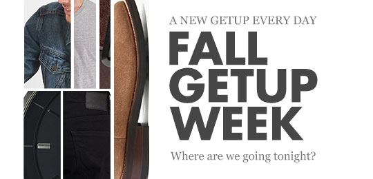 Fall Getup Week: Where Are We Going Tonight?
