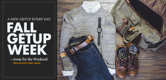 Fall Getup Week: Away for the Weekend