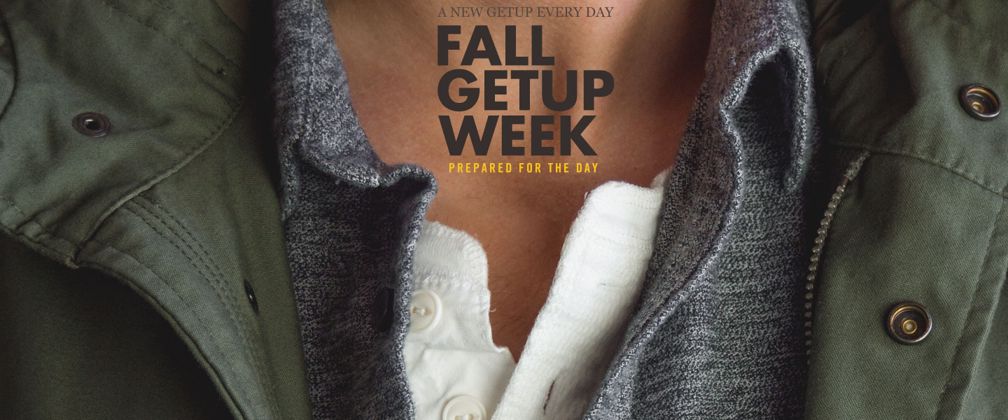 Fall Getup Week: Prepared for the Day