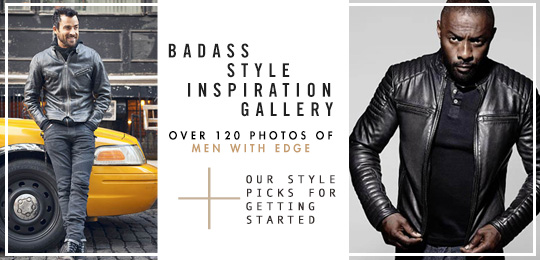 Badass Style Inspiration Gallery – Over 120 Photos of Men with Edge + Our Style Picks for Getting Started