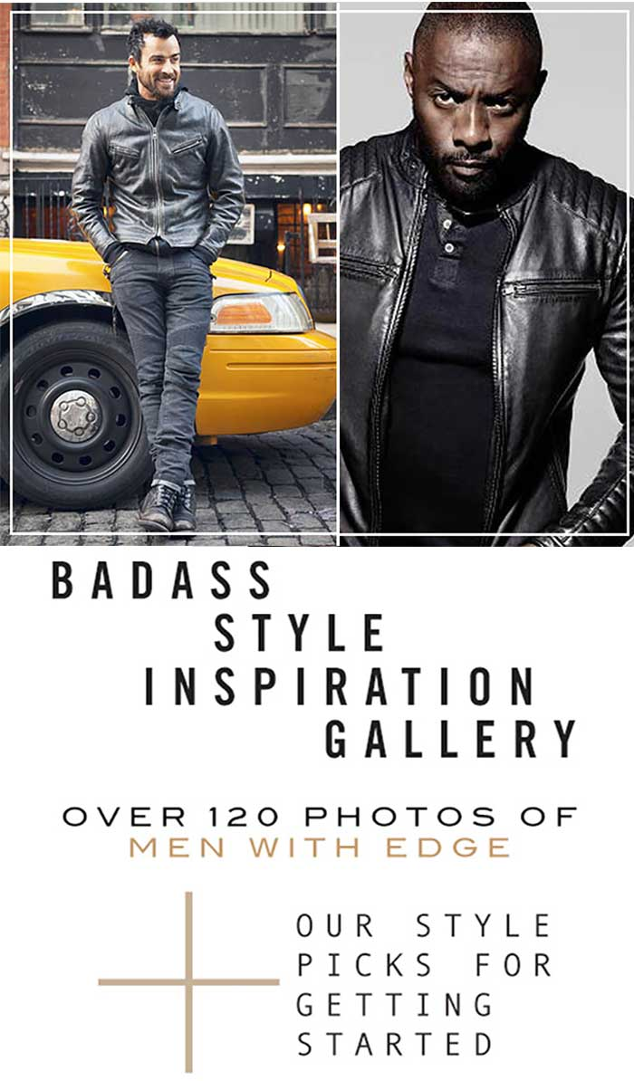 Men's Badass Style Inspiration Gallery - Over 120 Photos of Men with Edge + Our Style Picks for Getting Started