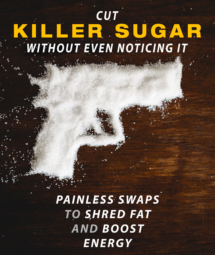 Cut Killer Sugar Without Even Noticing It: Painless Swaps to Shred Fat and Boost Energy