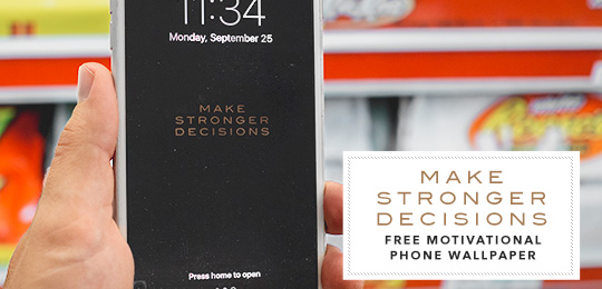 Make Stronger Decisions: Free Motivational Phone Wallpaper