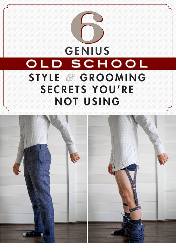 5 genius old school style and grooming secrets you're not using