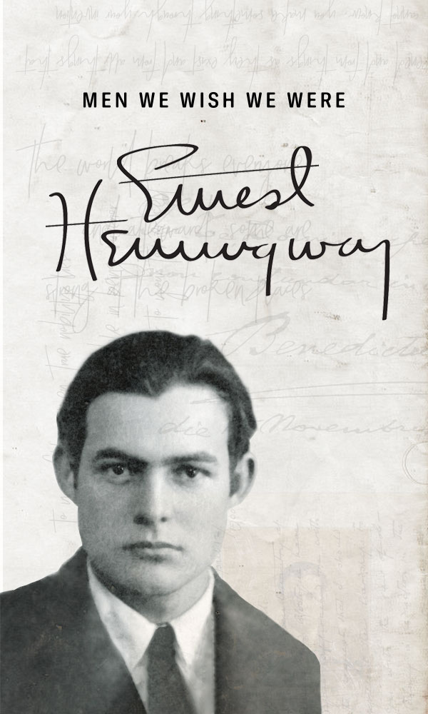 Men We Wish We Were: Ernest Hemingway