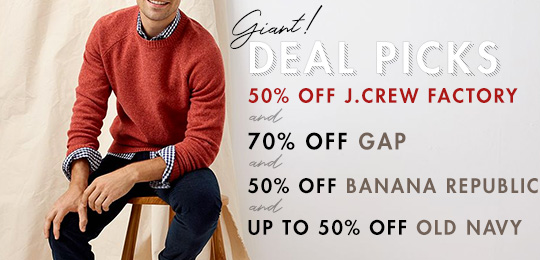 Deal Picks: 50% off J.Crew Factory, 70% off Gap, 50% off Banana Republic, Up to 50% off Old Navy