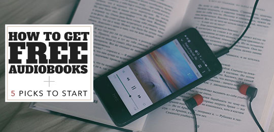 How to Get Free Audiobooks + 5 Picks to Start