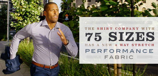 The Shirt Company with 75 Sizes Has a New 4 Way Stretch Performance Fabric