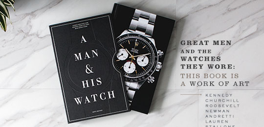 Great Men and The Watches They Wore: This Book is a Work of Art