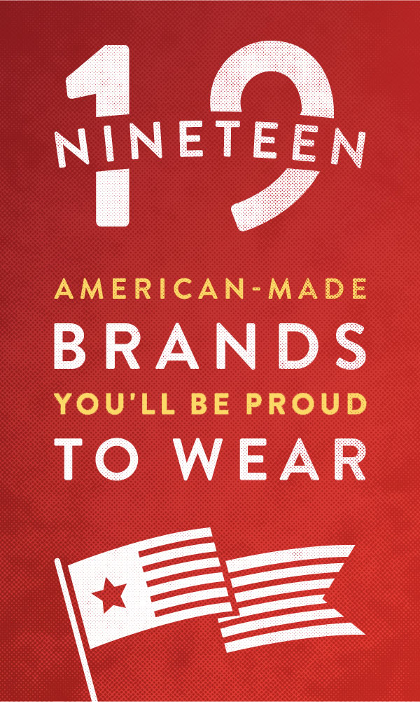 19 American made brands you'll be proud to wear