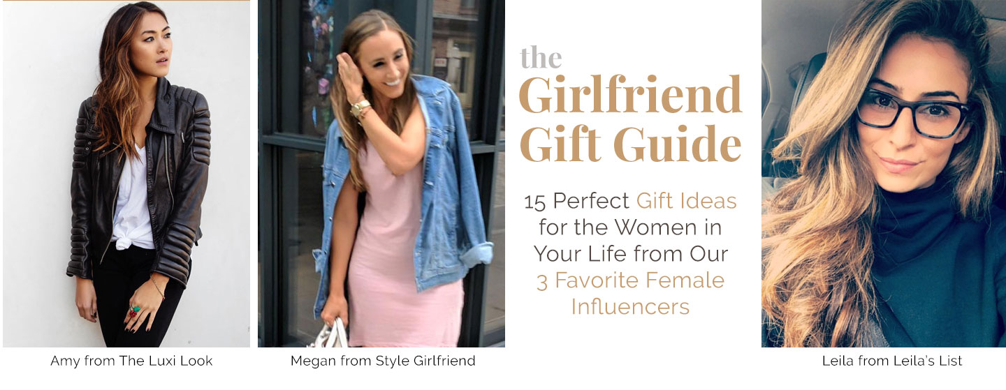 Girlfriend Gift Guide: 15 Perfect Gift Ideas for the Women in Your Life from Our 3 Favorite Female Influencers