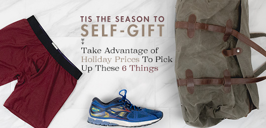 Tis the Season to Self-Gift: Take Advantage of Holiday Prices with These 6 Things