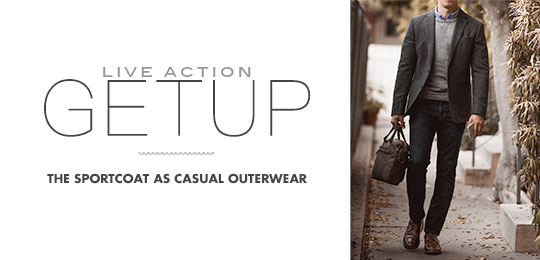 Live Action Getup: The Sportcoat as Casual Outerwear