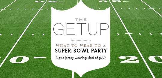 The Getup: What to Wear to a Super Bowl Party
