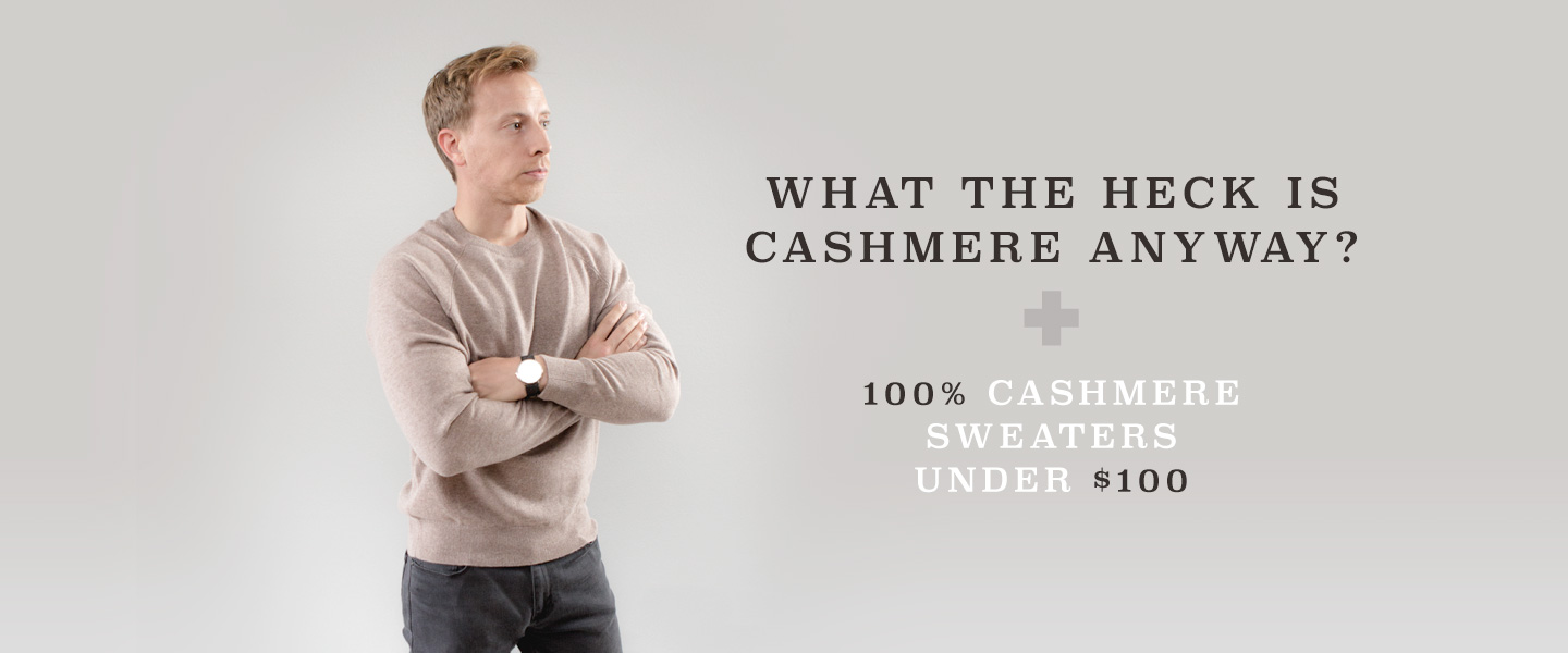 What the Heck is Cashmere Anyway? + 100% Cashmere Sweaters Under $100