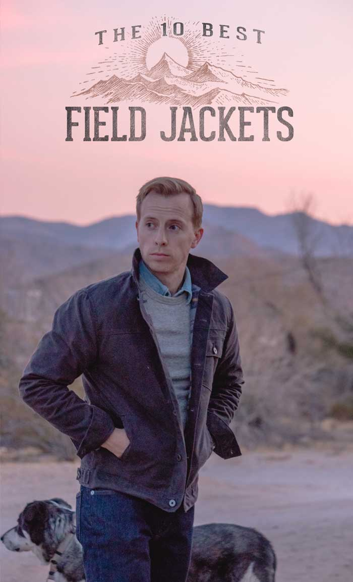 The 10 Best Men's Field Jackets