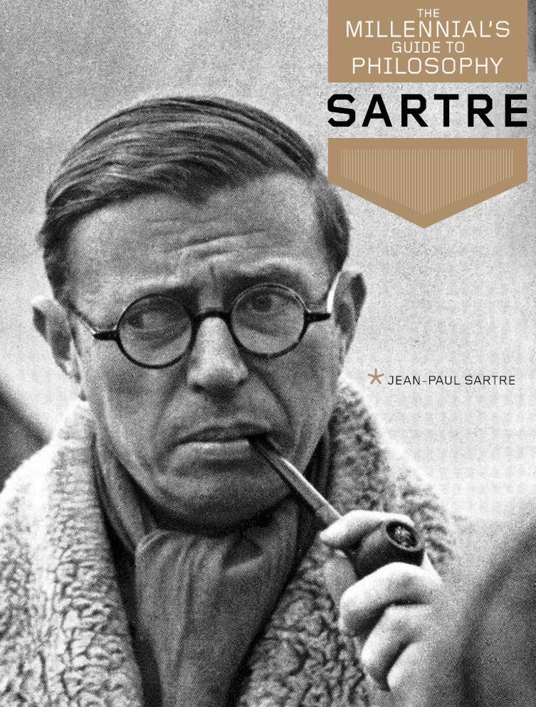 The Millennial's Guide to Philosophy: Sartre