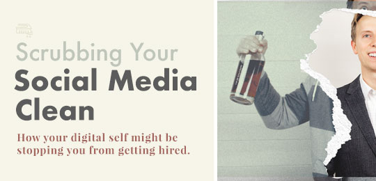 Scrubbing Your Social Media Clean: How Your Digital Self Might Be Stopping You From Getting Hired