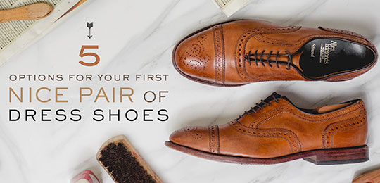 5 Options for Your First Nice Pair of Dress Shoes