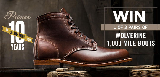 Win 1 of 3 Pairs of Wolverine 1,000 Mile Boots: Primer Wants To Thank You For 10 Amazing Years