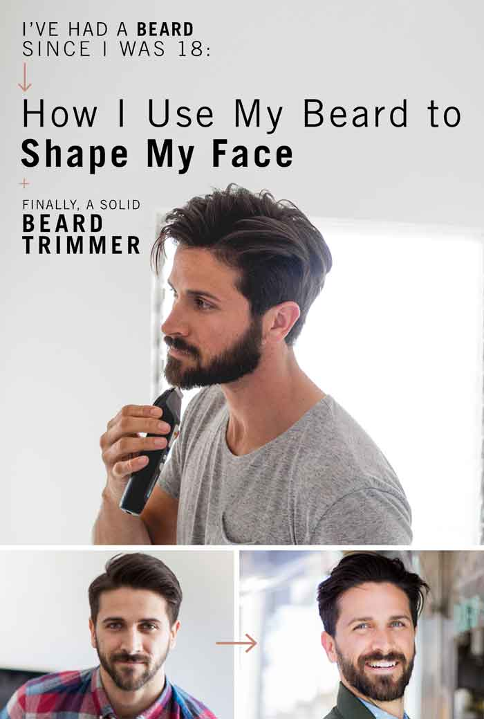 How I Use My Beard to Shape My Face