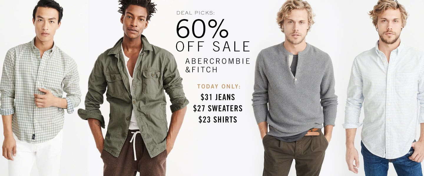 Deal Picks - 60% off sale abercrombie & fitch today only $31 jeans $27 sweaters $23 shirts