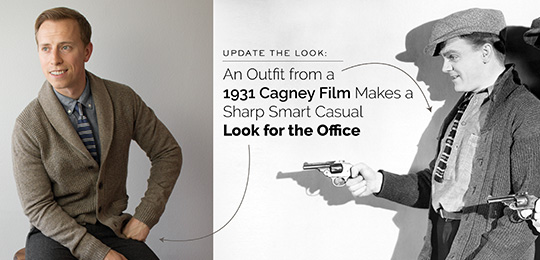 Update the Look: An Outfit from a 1931 Cagney Film Makes a Sharp Smart Casual Look for the Office